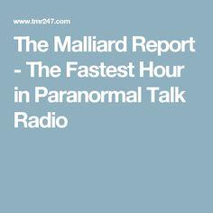 The Malliard Report - The Fastest Hour in Paranormal Talk Radio
