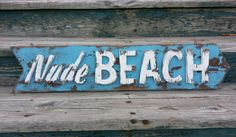 """Weathered """"NUDE BEACH"""" Sign, old beach sign, rustic beach decor Rustic Beach Decor, Beach House Decor, Beach Bathrooms, Nude Beach, Beach Signs, Basement Remodeling, Remodeling Ideas, Sign Quotes, Vintage Signs"""