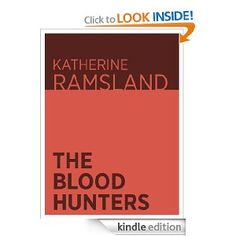 Amazon.com: The Blood Hunters eBook: Katherine Ramsland: Kindle Store: Free today