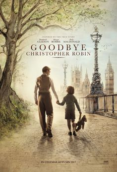 Goodbye Christopher Robin movie poster - behind the scenes story of the life of A. Milne and the creation of the Winnie the Pooh stories inspired by his son Christopher Robin. Love Movie, I Movie, Movie Times, Movies To Watch, Good Movies, Goodbye Christopher Robin, Christopher Robin Movie 2018, Hd Movies Online, 2017 Movies