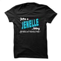ITS A JENELLE THING YOU WOULDNT UNDERSTAND - #shirt for teens #slouchy tee. ORDER NOW => https://www.sunfrog.com/Names/ITS-A-JENELLE-THING-YOU-WOULDNT-UNDERSTAND-26409981-Guys.html?68278
