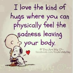 I love the kind of hugs where you can physically feel the sadness leaving your body. Charlie Brown and Snoopy.