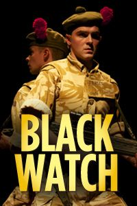 Return Engagement by the National Theatre of Scotland: Black Watch