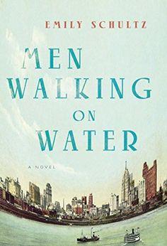 Men Walking on Water by [Schultz, Emily]