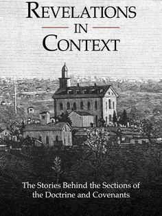 Revelations in Context - Church Releases Historical Background of Doctrine and Covenants