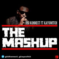 "JUSTJOJO ENTERTAINMENT DEBUT: KID KONNECT FT KAY SWITCH & SPECIAL ED - THE MASHUP THE WRITE UP... Award-winning music producer and remix king, KID KONNECT links up with DB records' very own KAY SWITCH on his brand new single aptly titled ""The Mashup"". Re-fixing and revamping Kanye West and Jay-Z's hugely popular ""Niggas In Paris"" in the same ve..."