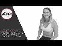 Pilates, Build Lean Muscle Tone + Burn Fat, 40 Mins - YouTube