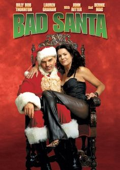 Bad Santa...almost forgot this one! Gotta get for this year lol!!