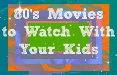Awesome The Best '80s Movies to Watch With Your Kids Other Check more at http://kinoman.top/pin/9624/