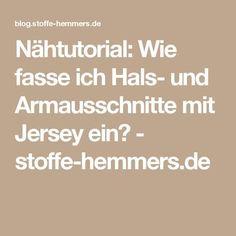 Nähtutorial: Wie fasse ich Hals- und Armausschnitte mit Jersey ein? - stoffe-hemmers.de