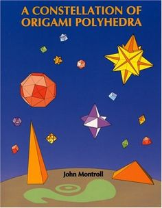 A Constellation of Origami Polyhedra (Dover Origami Papercraft) by John Montroll