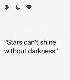 Stars can't shine without darkness | quote