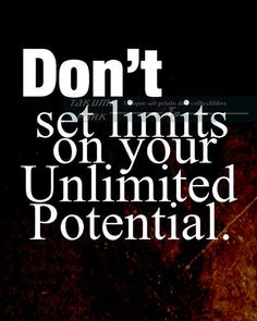 Don't Set Limits On Your Unlimited Potential by Takumiparkwest
