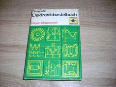 Das große Elektronikbastelbuch m 200 Röhren – u Transistorschaltungen 1975