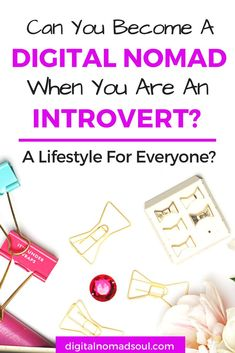 Many people assume that only extroverts can live a digital nomad life. But what about introverts? How would they get along with this kind of lifestyle? #digitalnomadlife