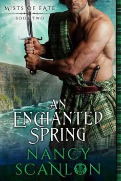Spotlight: An Enchanted Spring (Mists of Fate #2) by Nancy Scanlon + giveaway | I Smell Sheep