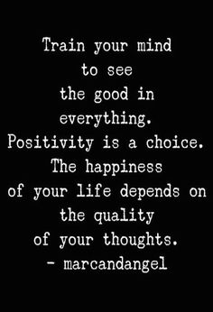 Yes. I know it's hard but it really is a choice even when life stinks. But please try to choose happiness because the people who love you also want you to be happy.