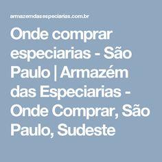 Onde comprar especiarias - São Paulo | Armazém das Especiarias - Onde Comprar, São Paulo, Sudeste