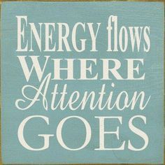 Energy flows where attention goes.  What would happen if you focused on what you do want instead of what you don't want? http://amydrobertson.com/2013/05/focused-on-the-wrong-direction/