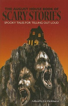 The August House Book of Scary Stories: Spooky Tales for Telling Out Loud