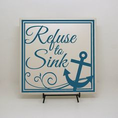 Refuse+to+Sink++Anchor+Sign+Anchor+Saying+Inspirational+by+LEVinyl,+$35.00