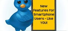 Explore the New Twitter Features for Smartphone Users