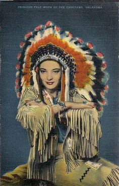 Dont be fooled by sterotypes, Choctaw didnt actually wear head dresses. Princess Pale Moon, Choctaw Indian (the white man made this little beauty) Vintage Postcard Native American Women, Native American History, Native American Indians, Native Americans, American Spirit, Choctaw Indian, Native Indian, Indian Art, Native Art