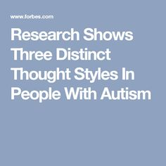 Research Shows Three Distinct Thought Styles In People With Autism