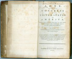 [FIRST CONGRESS] Acts Passed at a Congress of the United States of America, Begun and Held at the City of New York, on Wednesday the 4th of March, in the Year MDCCLXXXIX. Hartford, CT. re-printed & sold by Hudson and Goodwin, 1791. 486p Two ownership inscriptions. $5,500   The first session of Congress opened with 11 colonies attending –noted in the lengthy title, North Carolina and Rhode Island had yet to ratify the Constitution.  This edition includes acts approved as late as March 2…