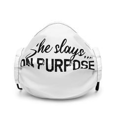 She Slays On Purpose, Motivational Quotes - Premium face mask - Black