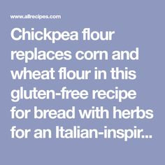 Chickpea flour replaces corn and wheat flour in this gluten-free recipe for bread with herbs for an Italian-inspired meal item. Gluten Free Recipes, Bread Recipes, New Recipes, Bread Replacement, Garbanzo Bean Flour, How To Dry Rosemary, Chickpea Recipes, Italian Seasoning, Original Recipe