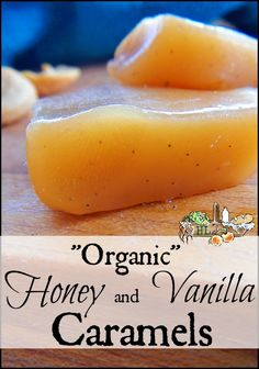 "Organic Honey Caramels - is it really ""organic"" honey; the benefits of raw honey; and the best honey caramel recipe ever - Homestead Lady"