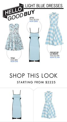 """Hello Good Buy: Light Blue Dresses"" by polyvore-editorial ❤ liked on Polyvore featuring moda, Atto, Oscar de la Renta, TFNC, HelloGoodBuy y lightbluedress"