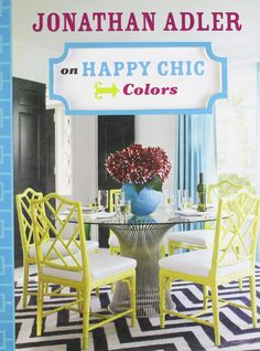 Happy Chic is the design philosophy of designer Jonathan Adler)
