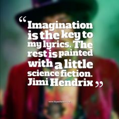 JImi Hendrix quote. Click here for powerful creativity enhancing hypnosis session http://www.hypnobusters.com/downloads/hypnosis-mp3s/improve-your-creativity-hypnosis/