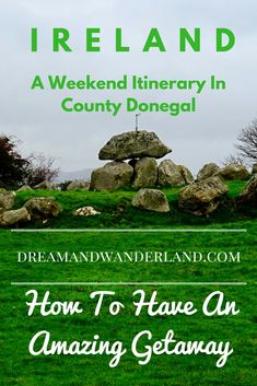 Travel tips and ideas for a weekend Getaway in Ireland. From Dublin to Dungloe and back