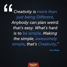 #Creativity is not a Simple Task - or is it?