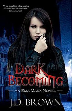 Dark Becoming (Ema Marx #3) by J.D. Brown