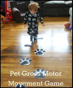 make paw prints and have the children jump from one to another without touching the floor. Movement Activities/Games