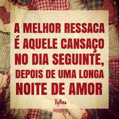 Existe ressaca boa! Arte e frase #bynina #instabynina #ressaca #frases #citações #amor