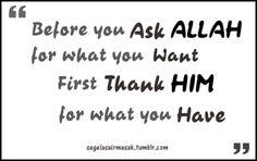 Thank HIM! Alhamdullellah