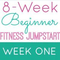 Beginner Fitness Jumpstart: Week 1