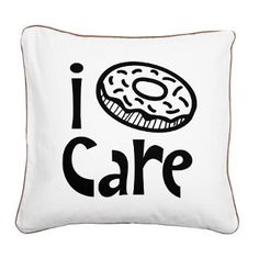 I Donut Care Square Canvas Pillow