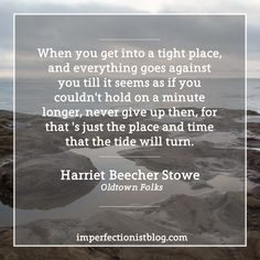 Harriet Beecher Stowe, born on this day in 1811, on perseverance: