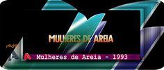 REDE ALPHA TV | O Mundo das Novelas | Arquivoshow10.blogspot.com: MULHERES DE AREIA | Brevemente