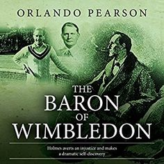 """NEW AUDIOBOOK at INDIE BOOK SOURCE --- THE BARON OF WIMBLEDON Narration by Steve White  link: http://www.carternovels.com/steve-white---sherlock-audio.ht… """".....Gottlieb von Cramm, a German tennis star of the 1930s, petitions Holmes for help. The sportsman is being blackmailed on a matter of the utmost delicacy, and when the blackmailer reveals all to the National Socialist authorities, it is Holmes who comes to the rescue..."""" Read more at LINK above."""