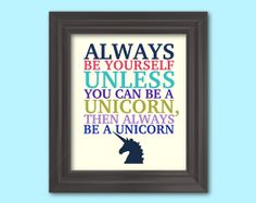 Always be yourself unless you can be a by RainbowsLollipopsArt, $10.00