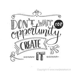 Don'T wait for opportunity, create it. thank you typography, hand lettering Hand Lettering Quotes, Doodle Lettering, Creative Lettering, Handwritten Typography, Calligraphy Doodles, Calligraphy Quotes, Calligraphy Letters, Doodle Quotes, Art Quotes