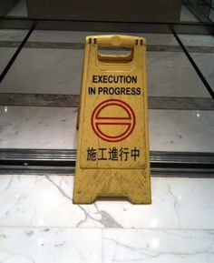 Execution in Progress. Find more funny signs at funnysigns.net