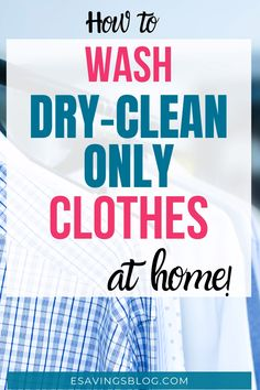 Can you wash dry clean only clothes at home? Learn how to wash dry clean only clothes at home with these tips. Save money on dry cleaning! Dry Cleaning At Home, Weekly Cleaning, Speed Cleaning, House Cleaning Tips, Spring Cleaning, Cleaning Hacks, Cleaning Lists, Apartment Cleaning, Cleaning Schedules